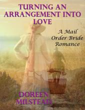 Turning an Arrangement Into Love: A Mail Order Bride Romance