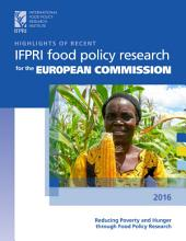 Highlights of recent IFPRI food policy research for the European Commission 2016