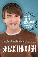 Breakthrough  How One Teen Innovator Is Changing the World PDF