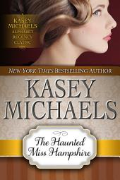 The Haunted Miss Hampshire (Alphabet Regency Romance)