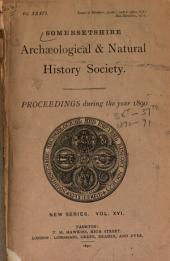 Proceedings of the Somersetshire Archaeological and Natural History Society: Volumes 36-37