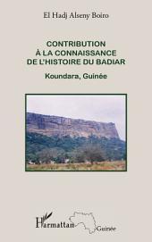 Contribution à la connaissance de l'histoire du Badiar: Koundara, Guinée
