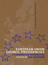 European Union Council Presidencies: A Comparative Analysis