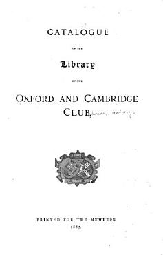 Catalogue of Tje Library of the Oxford and Cambridge Club PDF