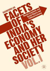 Facets of India s Economy and Her Society Volume I PDF