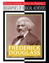 Frederick Douglass: Abolitionist, Author, Editor, and Diplomat
