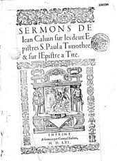 Sermons de Jean Calvin sur les deux epistres de S. Paul à Timothée et sur l'epistre à Tite