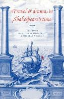 Travel and Drama in Shakespeare s Time PDF