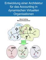 Entwicklung einer Architektur f  r das Accounting in dynamischen Virtuellen Organisationen PDF