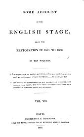 Some account of the English stage: from the Restoration in 1660 to 1830, Volume 7