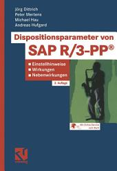 Dispositionsparameter von SAP R/3-PP®: Einstellhinweise, Wirkungen, Nebenwirkungen, Ausgabe 3