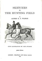 Sketches in the Hunting Field: With Illustrations by John Sturgess