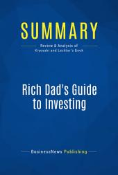 Summary: Rich Dad's Guide to Investing: Review and Analysis of Kiyosaki and Lechter's Book