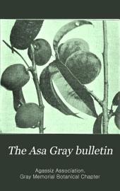 The Asa Gray Bulletin: Volumes 1-8