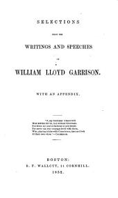 Selections from the writings and speeches of William Lloyd Garrison: With an appendix ..., Volume 3