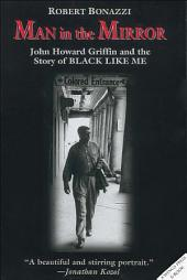 Man in the Mirror: John Howard Griffin and the Story of Black Like Me