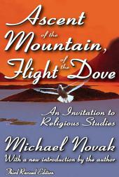 Ascent of the Mountain, Flight of the Dove: An Invitation to Religious Studies (Third Revised Edition)