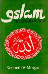 Islam, the Straight Path: Islam Interpreted by Muslims