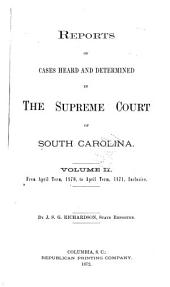 Reports of Cases Heard and Determined by the Supreme Court of South Carolina: Volume 2