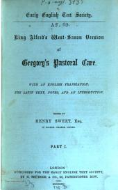 King Alfred's West-Saxon version of Gregory's Pastoral care: with an english translation, the latin text, notes, and an introduction