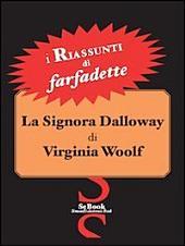 La signora Dalloway di Virginia Woolf. I riassunti di Farfadette. Per chi non ha «tempo di leggere»