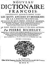 Nouveau Dictionaire François, Contenant Generalement Tous Les Mots, Anciens Et Modernes De La Langue Françoise, Ses Facons De Parler Propres, ...