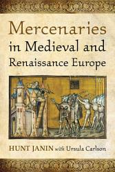 Mercenaries in Medieval and Renaissance Europe PDF
