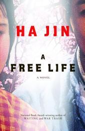 A Free Life: A Novel