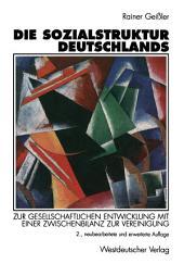 Die Sozialstruktur Deutschlands: Zur gesellschaftlichen Entwicklung mit einer Zwischenbilanz zur Vereinigung, Ausgabe 2