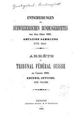 Arrêts du Tribunal fédéral suisse: Recueil officiel, Volume17