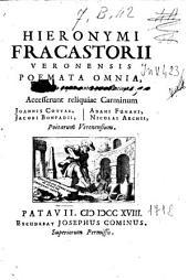 Hieronymi Fracastorii Veronensis Poemata omnia: nunc multo, quam antea, emendatiora : accesserunt reliquiae Carminum Joannis Cottae, Jacobi Bonfadii, Adami Fumani, Nicolai Archii, poëtarum Veronensium