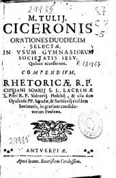 M. Tullij Ciceronis Orationes duodecim selectae, in usum gymnasiorum Societatis Iesu