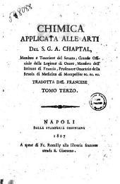 Chimica applicata alle arti del signor S.G.A. Chaptal, ... Tradotta dal francese. Tomo primo -quarto: Volume 3