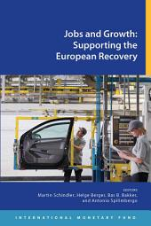 Jobs and Growth: Supporting the European Recovery: Supporting the European Recovery