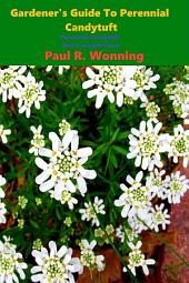 Gardener's Guide To Perennial Candytuft: Perennial Candytuft – Iberis sempervirens