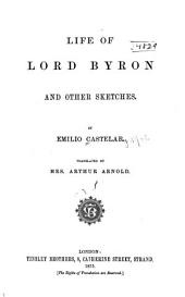 Life of Lord Byron: And Other Sketches