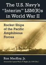 The U.S. NavyÕs ÒInterimÓ LSM(R)s in World War II