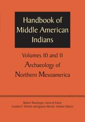 Handbook of Middle American Indians, Volumes 10 and 11: Archaeology of Northern Mesoamerica