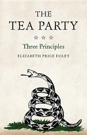 The Tea Party: Three Principles