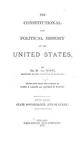 The Constitutional and Political History of the United States: Volume 1