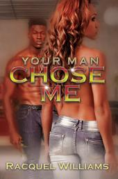 Your Man Chose Me