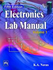 ELECTRONICS LAB MANUAL Volume I, FIFTH EDITION