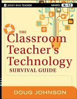 The Classroom Teacher s Technology Survival Guide PDF