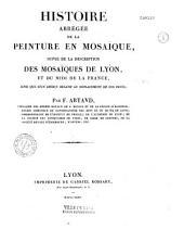 Histoire abrégée de la peinture en mosaïque...suivie de la Description des mosaïques de Lyon et des départemens méridionaux de la France