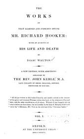 The Works of that Learned and Judicious Divine, Mr. Richard Hooker: With an Account of His Life and Death, Volume 1