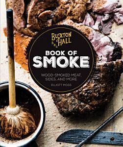 Buxton Hall Barbecue s Book of Smoke Book