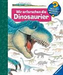 Wir erforschen die Dinosaurier PDF