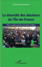 La diversité des électeurs de l'Île-de-France: Paris, la petite couronne et la Seine-et-Marne