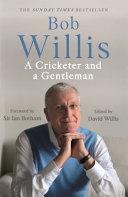 Bob Willis  a Cricketer and a Gentleman