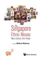 Singapore Ethnic Mosaic  The  Many Cultures  One People PDF